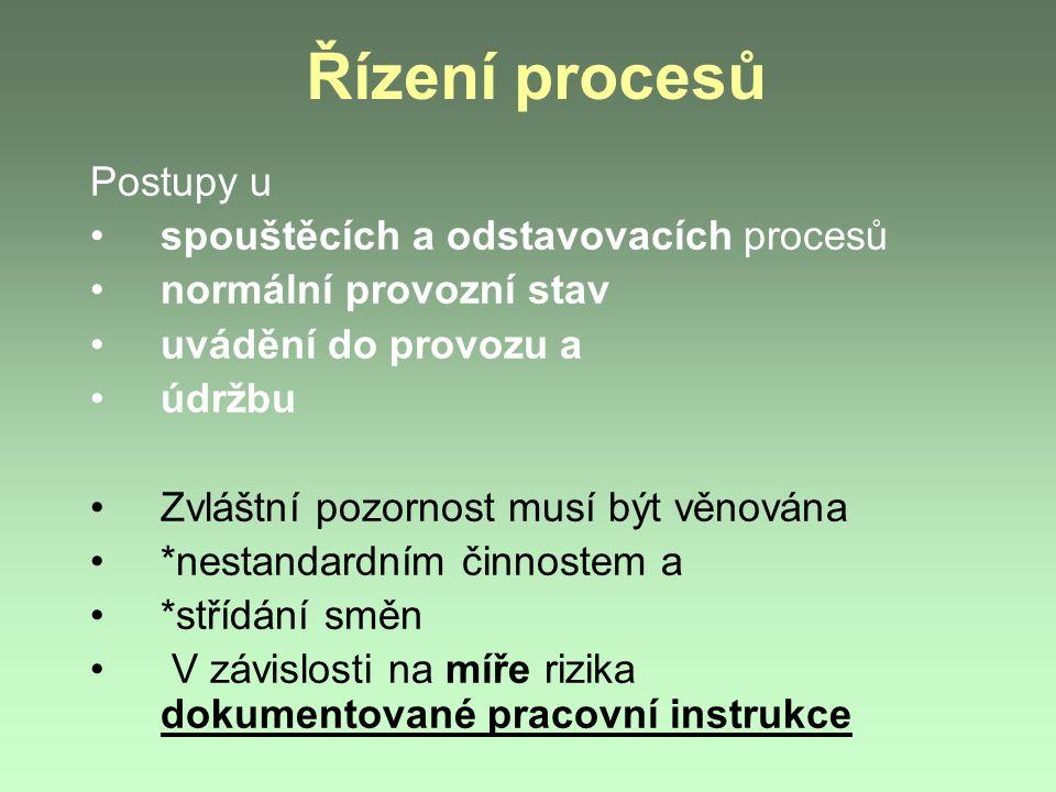 Řízení procesů Postupy u spouštěcích a odstavovacích procesů normální provozní stav uvádění do provozu a údržbu Zvláštní pozornost musí být věnována *