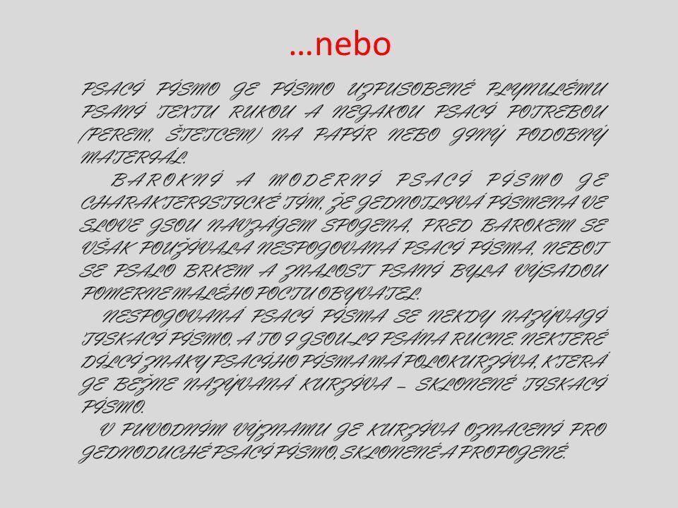 """Zdroje: Vlastní archiv Kolektiv autorů, """"Písmo ve výtvarné výchově , vydání 1., Praha, SPN, 1985, 400 stran Kočička, Blažek, """"Praktická typografie , vydání 1., Computer Press, 2000, ISBN 80-7226-385-4 Wikipedia: http://cs.wikipedia.org/wiki/Psac%C3%AD_p%C3%ADsmo"""