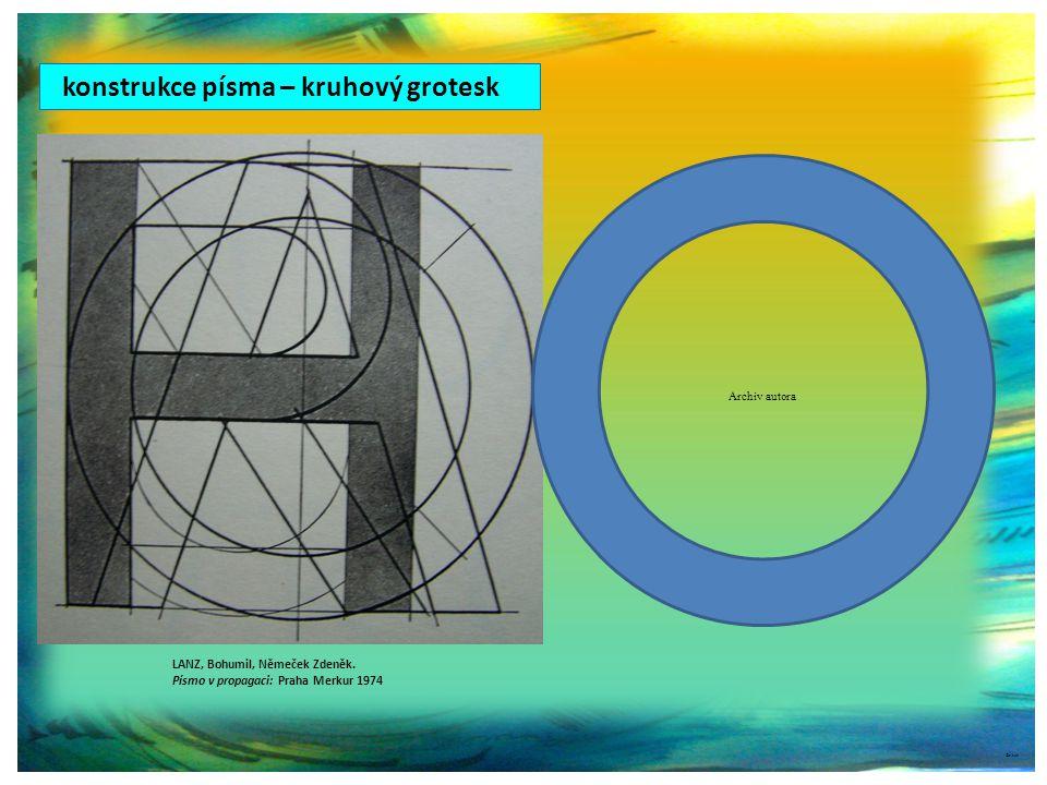konstrukce písma – kruhový grotesk ©c.zuk LANZ, Bohumil, Němeček Zdeněk.
