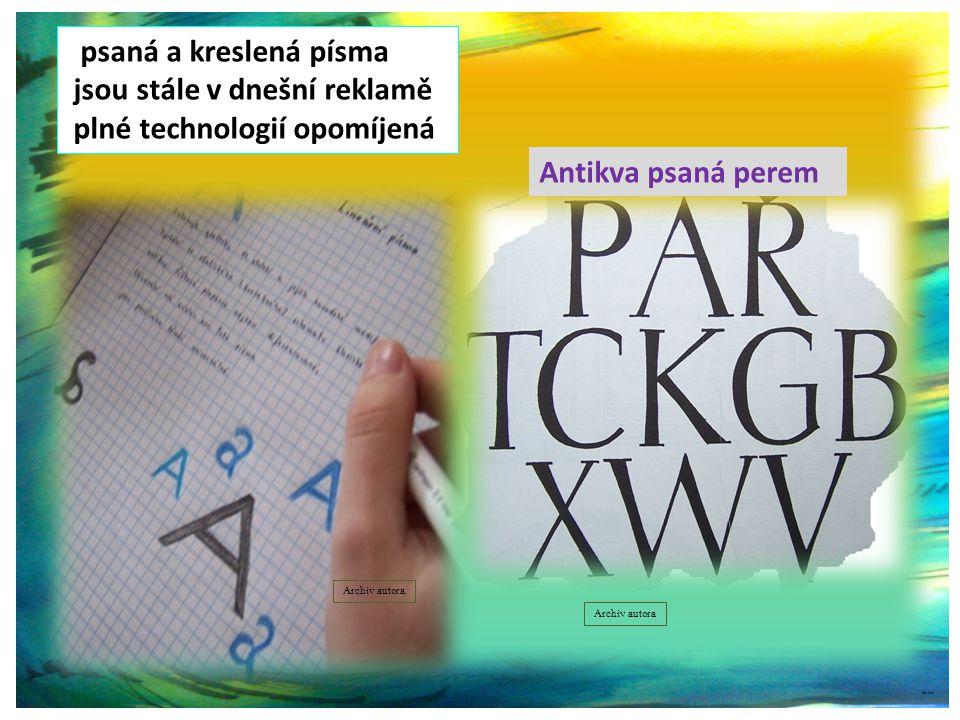 psaná a kreslená písma jsou stále v dnešní reklamě plné technologií opomíjená ©c.zuk Archiv autora Antikva psaná perem