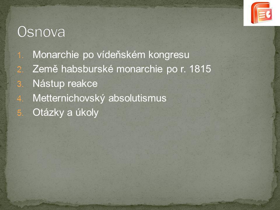 1. Monarchie po vídeňském kongresu 2. Země habsburské monarchie po r.