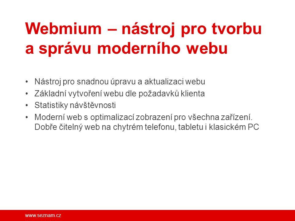 www.seznam.cz Webmium – nástroj pro tvorbu a správu moderního webu Nástroj pro snadnou úpravu a aktualizaci webu Základní vytvoření webu dle požadavků