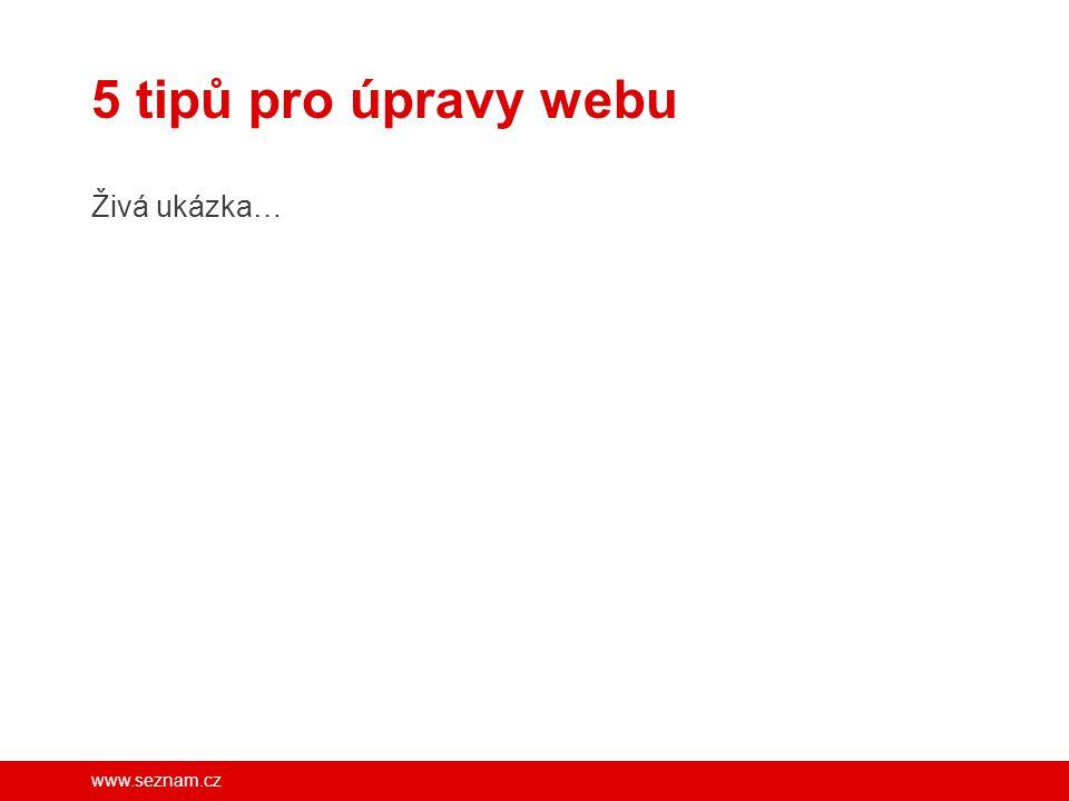 www.seznam.cz 5 ukázek, jak snadno vylepšit web 1.