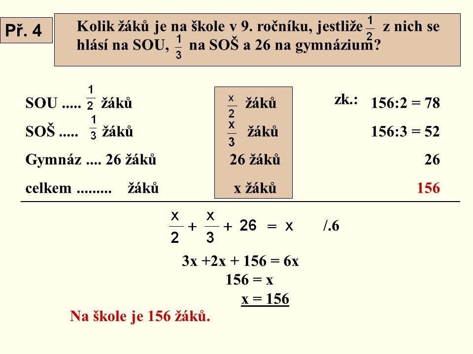Kolik žáků je na škole v 9. ročníku, jestliže z nich se hlásí na SOU, na SOŠ a 26 na gymnázium.