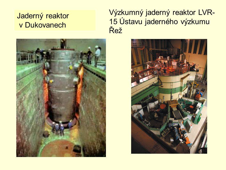 Výzkumný jaderný reaktor LVR- 15 Ústavu jaderného výzkumu Řež Jaderný reaktor v Dukovanech