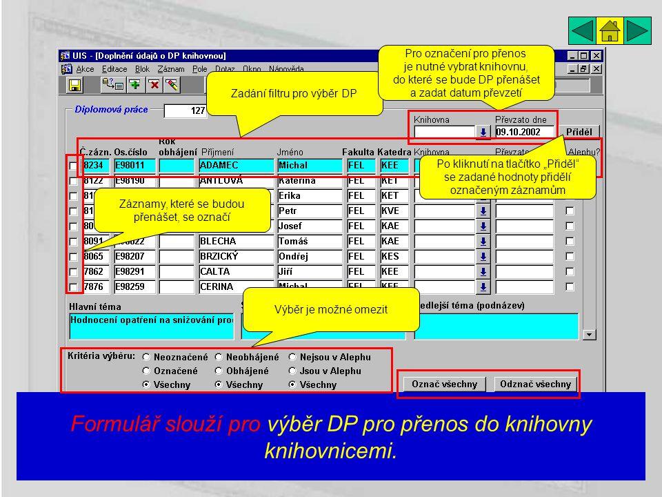 Formulář slouží pro výběr DP pro přenos do knihovny knihovnicemi.