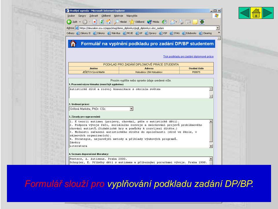 Formulář slouží pro vyplňování podkladu zadání DP/BP.