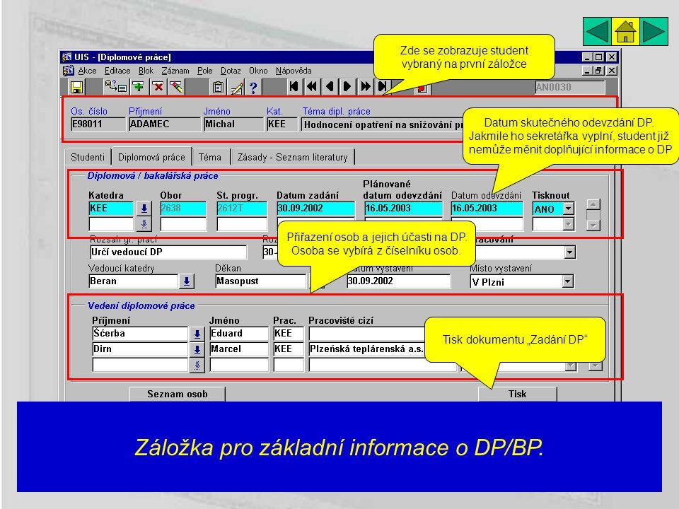 Záložka pro základní informace o DP/BP. Zde se zobrazuje student vybraný na první záložce Datum skutečného odevzdání DP. Jakmile ho sekretářka vyplní,