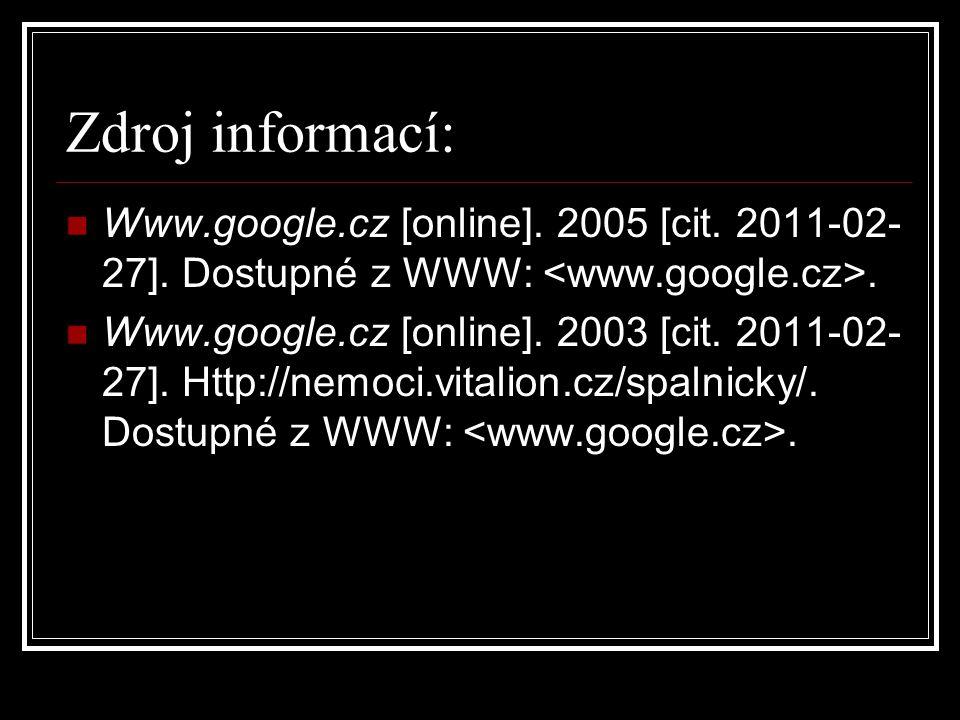 Zdroj informací: Www.google.cz [online]. 2005 [cit. 2011-02- 27]. Dostupné z WWW:. Www.google.cz [online]. 2003 [cit. 2011-02- 27]. Http://nemoci.vita