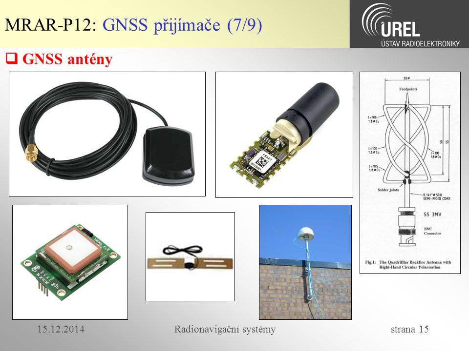 15.12.2014Radionavigační systémy strana 15 MRAR-P12: GNSS přijímače (7/9)  GNSS antény