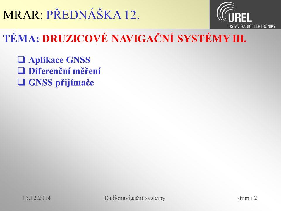 Radionavigační systémy strana 2 MRAR: PŘEDNÁŠKA 12.
