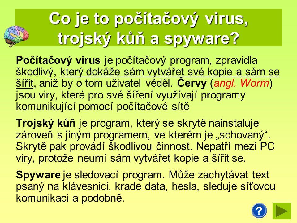 Vyjmenuj opatření, jak se chránit před počítačovými viry 1.