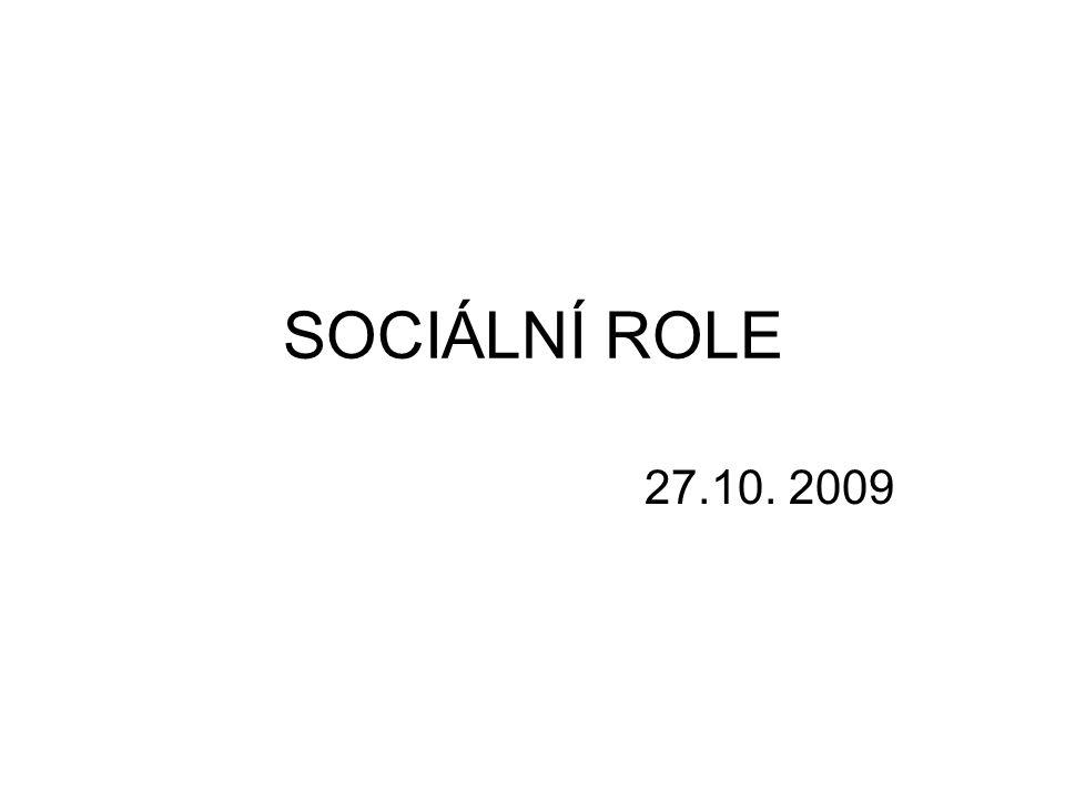 SOCIÁLNÍ ROLE 27.10. 2009