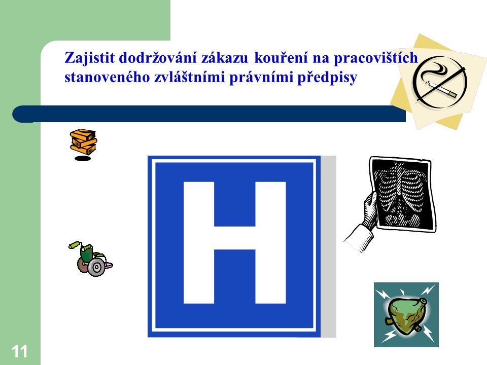 11 Zajistit dodržování zákazu kouření na pracovištích stanoveného zvláštními právními předpisy