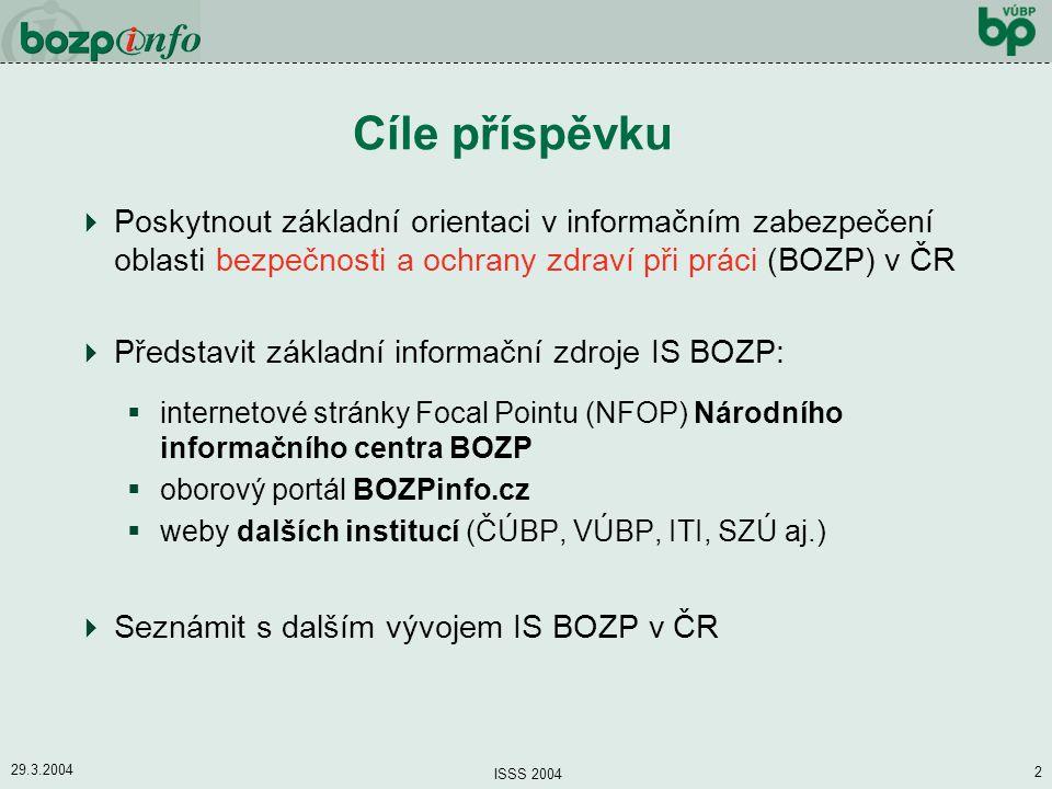 29.3.2004 ISSS 2004 3 Schéma informačního systému BOZP v ČR