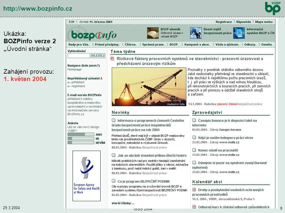 """29.3.2004 ISSS 2004 8 http://www.bozpinfo.cz Ukázka: BOZPinfo verze 2 """"Úvodní stránka"""" Zahájení provozu: 1. květen 2004"""