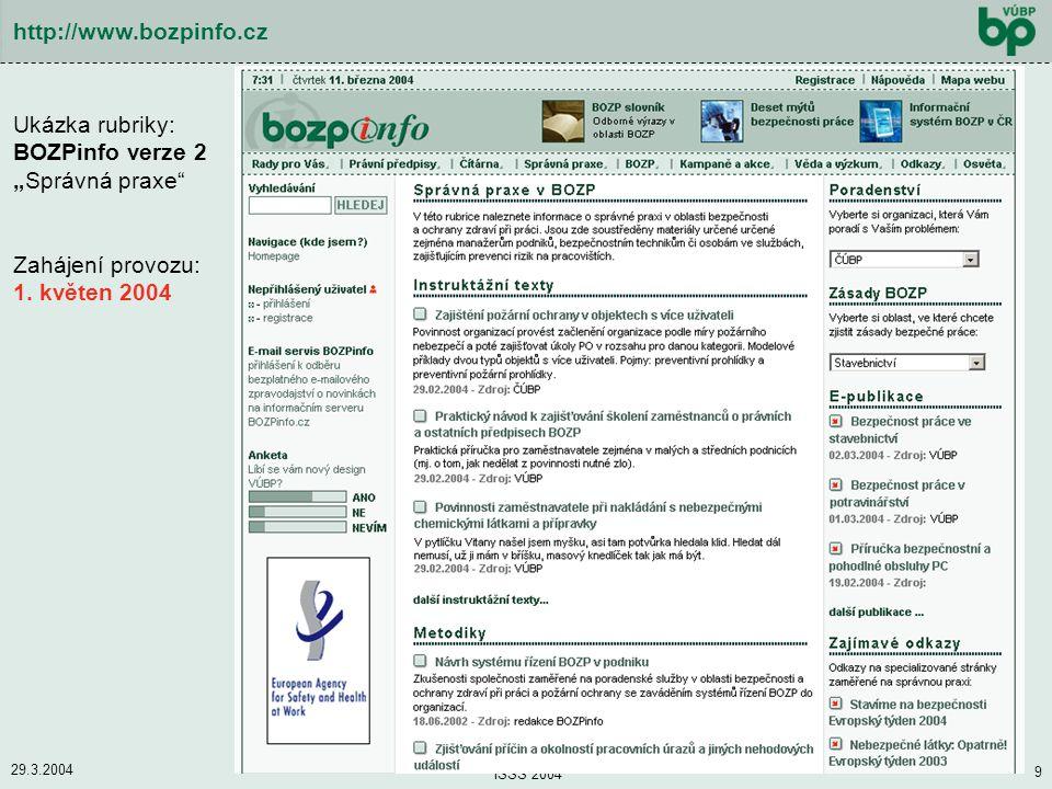 """29.3.2004 ISSS 2004 9 http://www.bozpinfo.cz Ukázka rubriky: BOZPinfo verze 2 """"Správná praxe"""" Zahájení provozu: 1. květen 2004"""