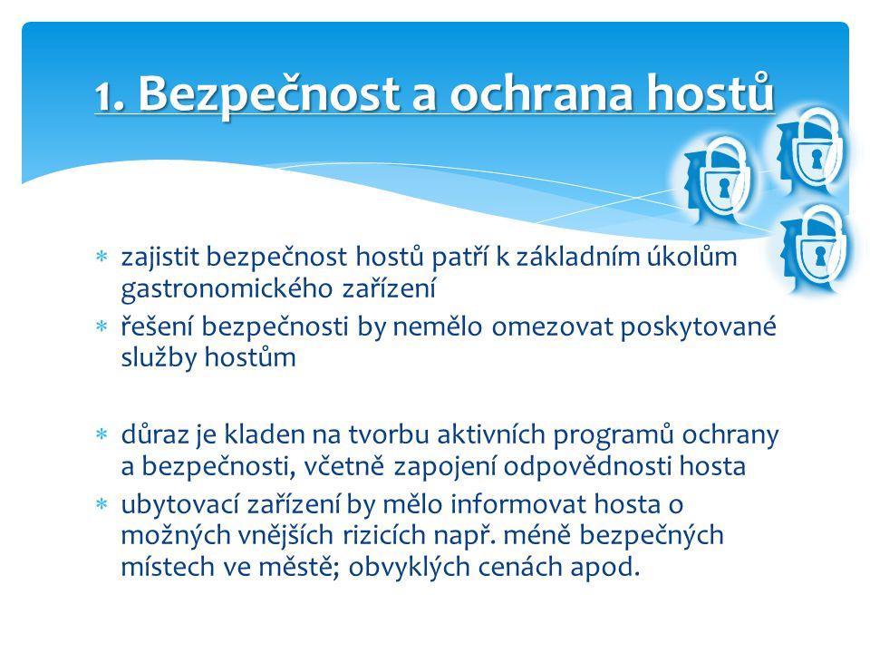  zajistit bezpečnost hostů patří k základním úkolům gastronomického zařízení  řešení bezpečnosti by nemělo omezovat poskytované služby hostům  důra