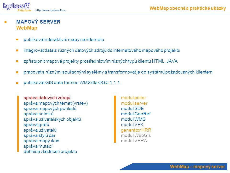 WebMap – mapový server MAPOVÝ SERVER WebMap publikovat interaktivní mapy na internetu integrovat data z různých datových zdrojů do internetového mapového projektu zpřístupnit mapové projekty prostřednictvím různých typů klientů HTML, JAVA pracovat s různými souřadnými systémy a transformovat je do systémů požadovaných klientem publikovat GIS data formou WMS dle OGC 1.1.1.