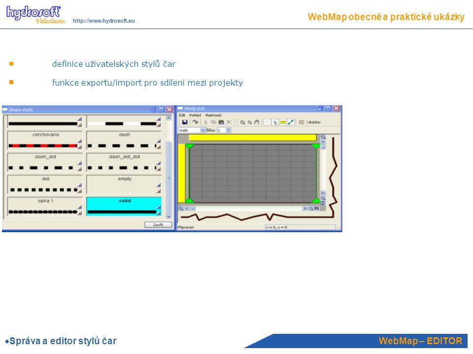 WebMap – EDITOR WebMap obecně a praktické ukázky http://www.hydrosoft.eu definice uživatelských stylů čar funkce exportu/import pro sdílení mezi projekty  Správa a editor stylů čar