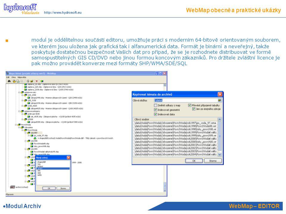 WebMap – EDITOR WebMap obecně a praktické ukázky http://www.hydrosoft.eu modul je oddělitelnou součástí editoru, umožňuje práci s moderním 64-bitově orientovaným souborem, ve kterém jsou uložena jak grafická tak i alfanumerická data.