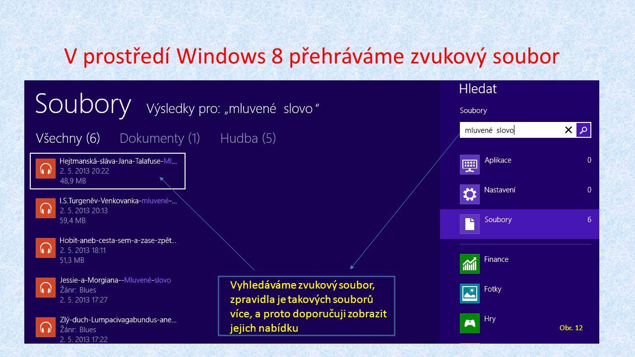 V prostředí Windows 8 přehráváme zvukový soubor Obr.