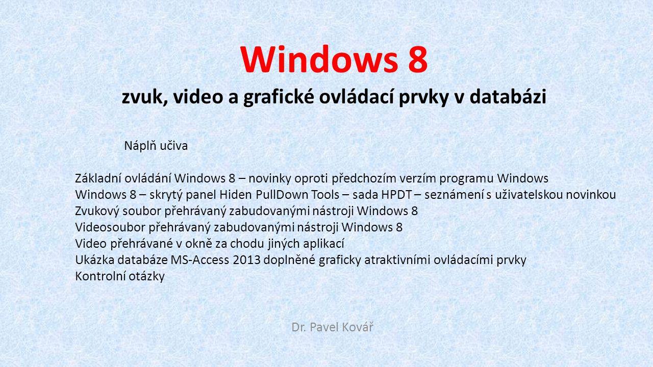 Windows 8 zvuk, video a grafické ovládací prvky v databázi Dr.