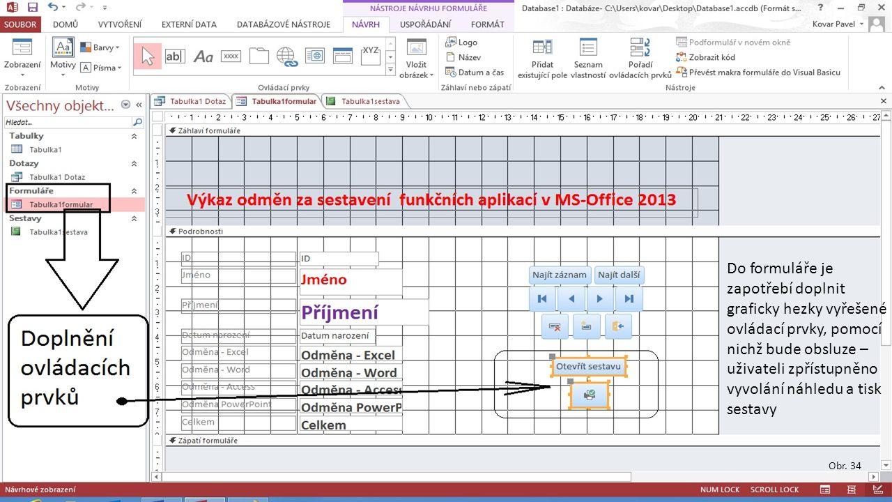 Obr. 34 Do formuláře je zapotřebí doplnit graficky hezky vyřešené ovládací prvky, pomocí nichž bude obsluze – uživateli zpřístupněno vyvolání náhledu