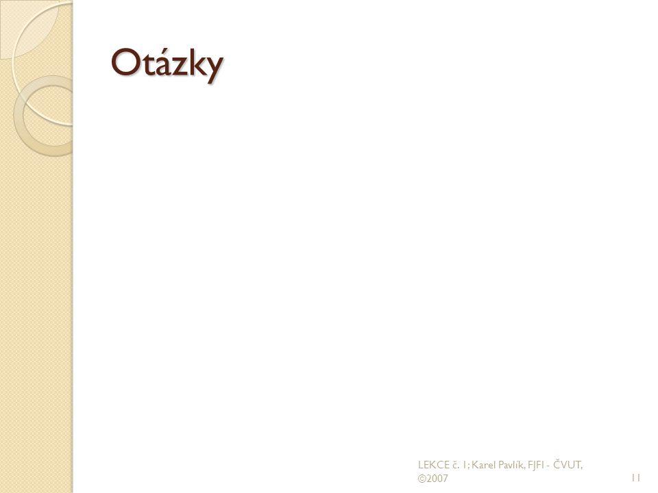 Otázky 11 LEKCE č. 1; Karel Pavlík, FJFI - ČVUT, ©2007