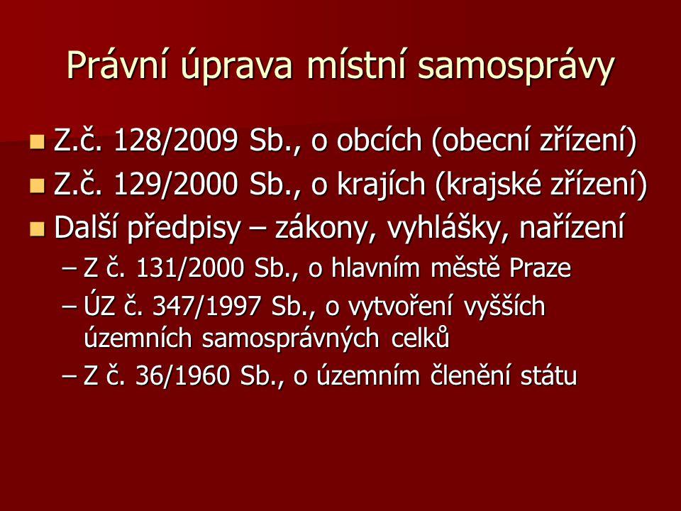 Právní úprava místní samosprávy Z.č.128/2009 Sb., o obcích (obecní zřízení) Z.č.