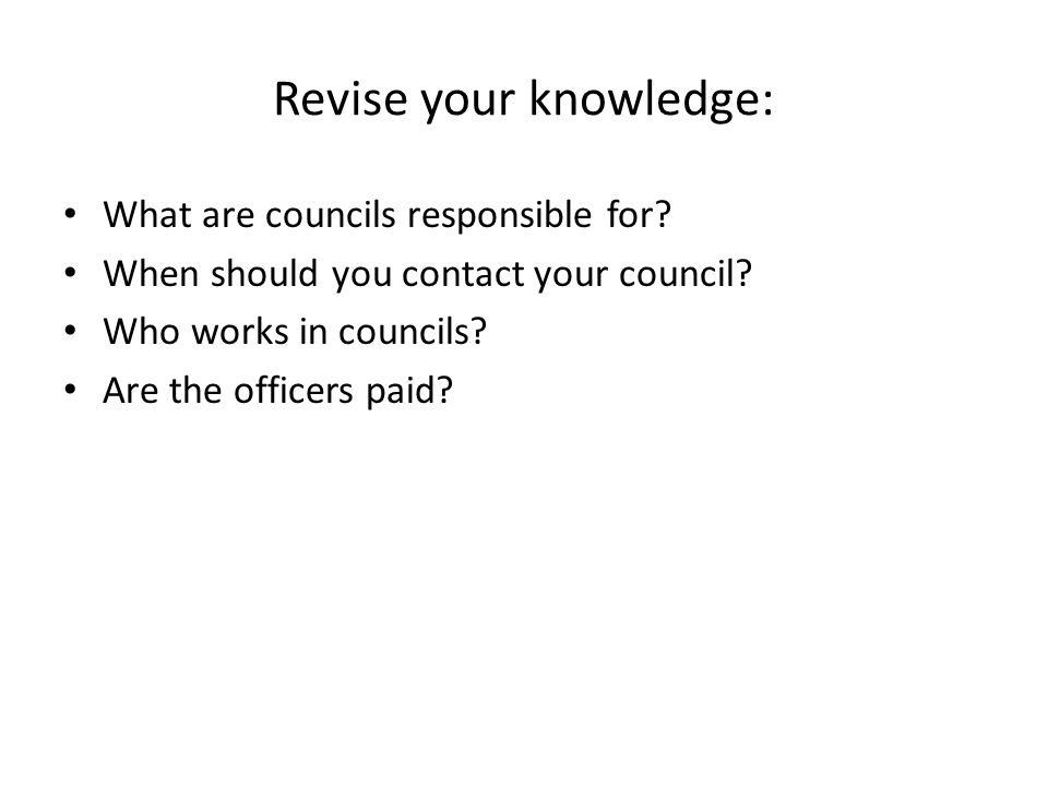 Revise your knowledge: What are councils responsible for.