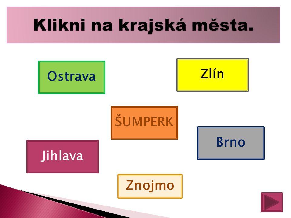 Jihlava Ostrava ŠUMPERK Znojmo Zlín Brno