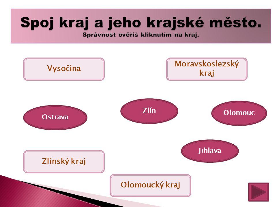Vysočina Jihlava Zlínský kraj Zlín Moravskoslezský kraj Ostrava Olomoucký kraj Olomouc