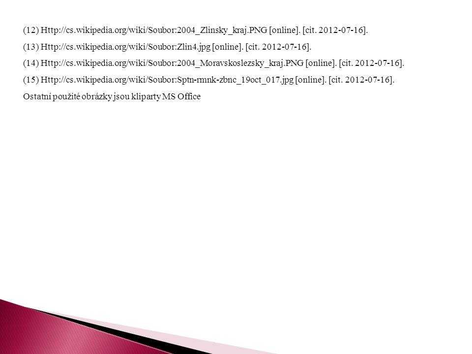 (12) Http://cs.wikipedia.org/wiki/Soubor:2004_Zlinsky_kraj.PNG [online]. [cit. 2012-07-16]. (13) Http://cs.wikipedia.org/wiki/Soubor:Zlin4.jpg [online