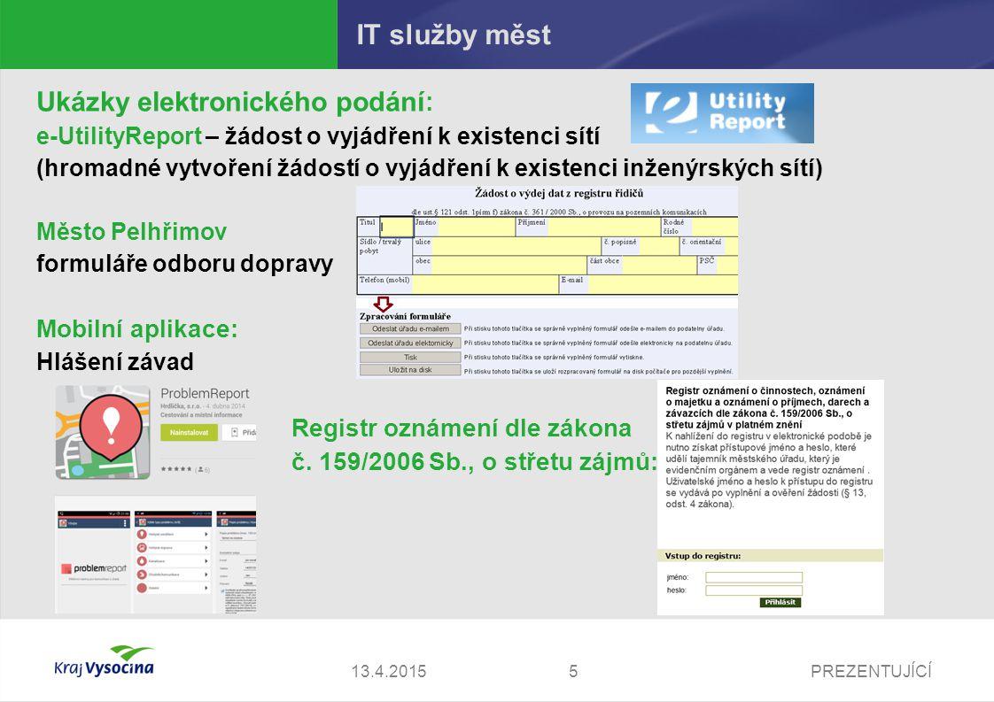 PREZENTUJÍCÍ513.4.2015 IT služby měst Ukázky elektronického podání : e-UtilityReport – žádost o vyjádření k existenci sítí (hromadné vytvoření žádostí
