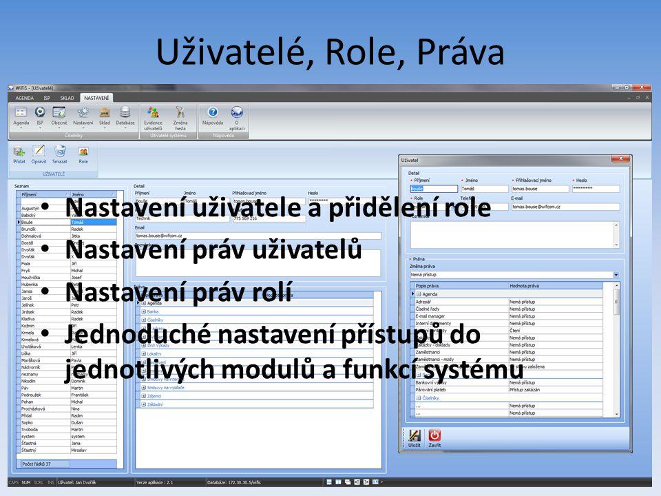 Uživatelé, Role, Práva Nastavení uživatele a přidělení role Nastavení práv uživatelů Nastavení práv rolí Jednoduché nastavení přístupů do jednotlivých modulů a funkcí systému