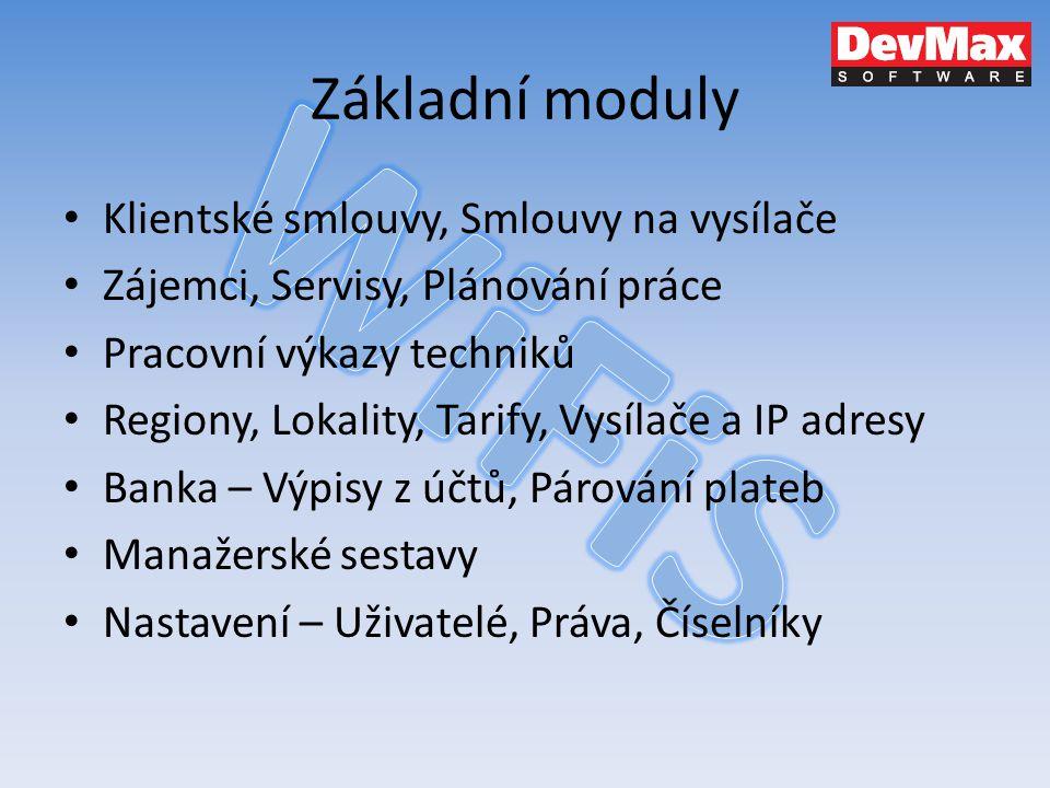 Základní moduly Klientské smlouvy, Smlouvy na vysílače Zájemci, Servisy, Plánování práce Pracovní výkazy techniků Regiony, Lokality, Tarify, Vysílače
