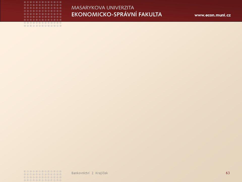www.econ.muni.cz Bankovnictví 2 Krajíček63