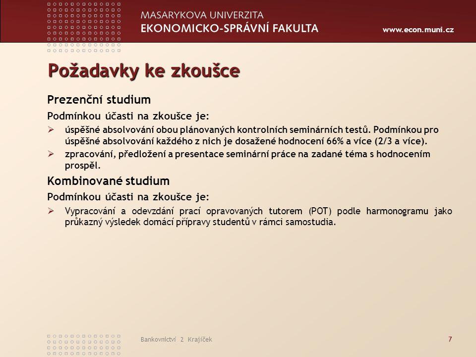 www.econ.muni.cz Bankovnictví 2 Krajíček8 Doporučená literatura a) základní literatura:  MISHKIN,F.