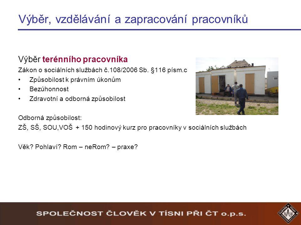 Výběr, vzdělávání a zapracování pracovníků Výběr terénního pracovníka Zákon o sociálních službách č.108/2006 Sb.