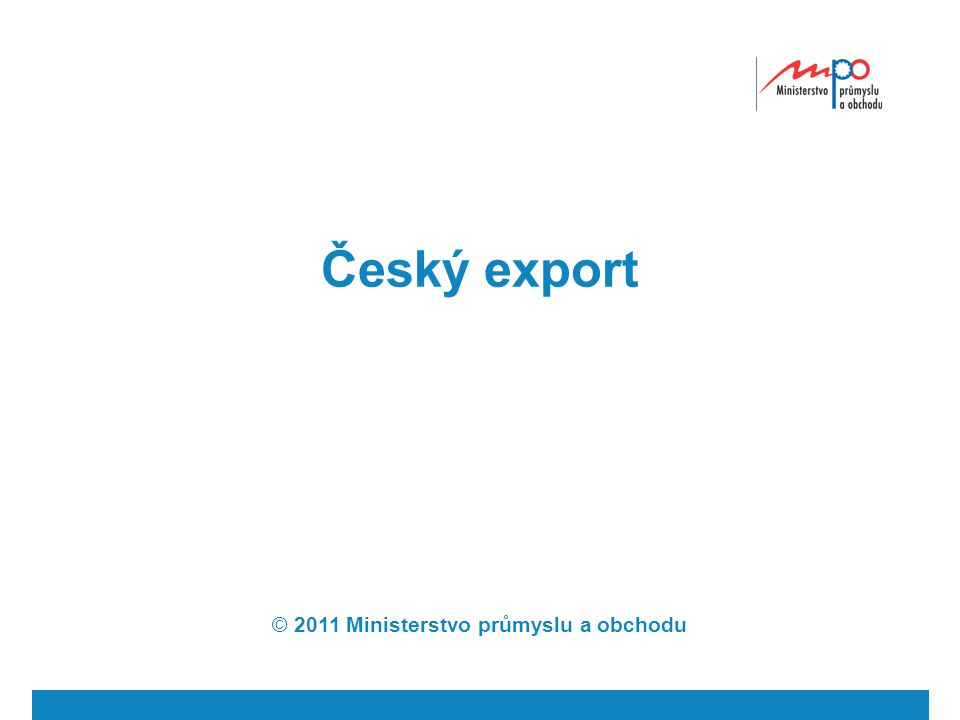 Český export © 2011 Ministerstvo průmyslu a obchodu