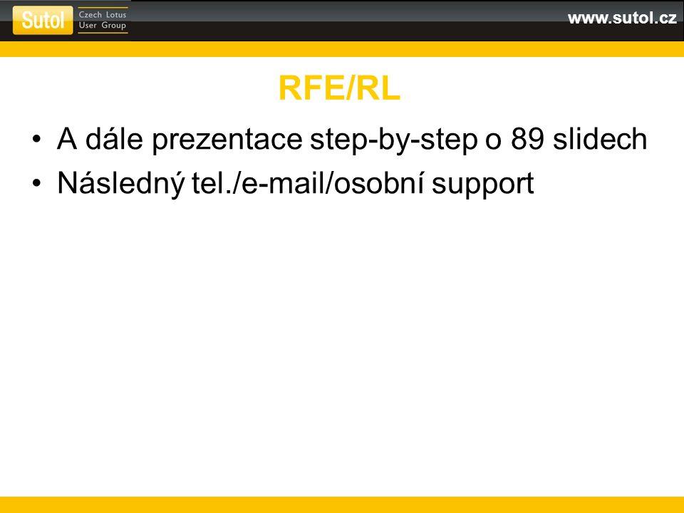 www.sutol.cz A dále prezentace step-by-step o 89 slidech Následný tel./e-mail/osobní support RFE/RL
