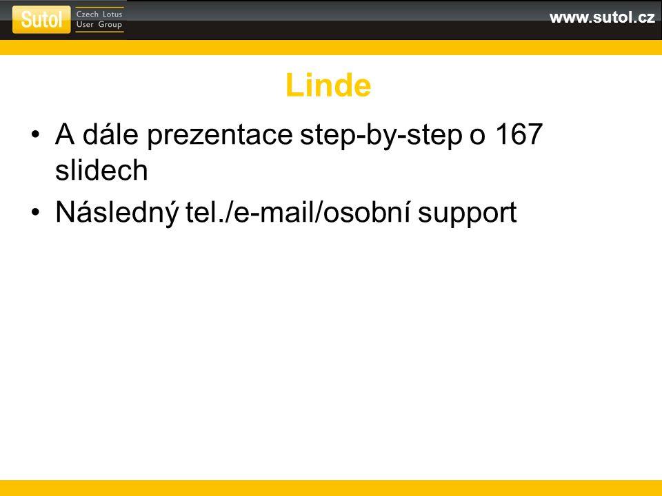 www.sutol.cz A dále prezentace step-by-step o 167 slidech Následný tel./e-mail/osobní support Linde