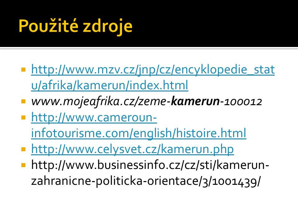  http://www.mzv.cz/jnp/cz/encyklopedie_stat u/afrika/kamerun/index.html http://www.mzv.cz/jnp/cz/encyklopedie_stat u/afrika/kamerun/index.html  www.mojeafrika.cz/zeme-kamerun-100012  http://www.cameroun- infotourisme.com/english/histoire.html http://www.cameroun- infotourisme.com/english/histoire.html  http://www.celysvet.cz/kamerun.php http://www.celysvet.cz/kamerun.php  http://www.businessinfo.cz/cz/sti/kamerun- zahranicne-politicka-orientace/3/1001439/