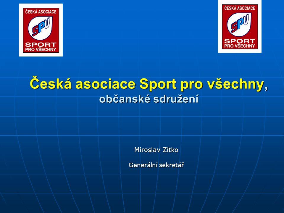 Česká asociace Sport pro všechny, občanské sdružení Miroslav Zítko Generální sekretář