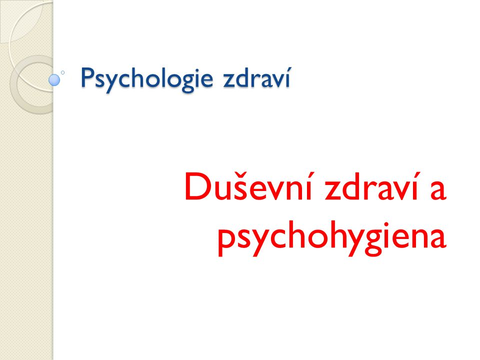 Psychologie zdraví Duševní zdraví a psychohygiena