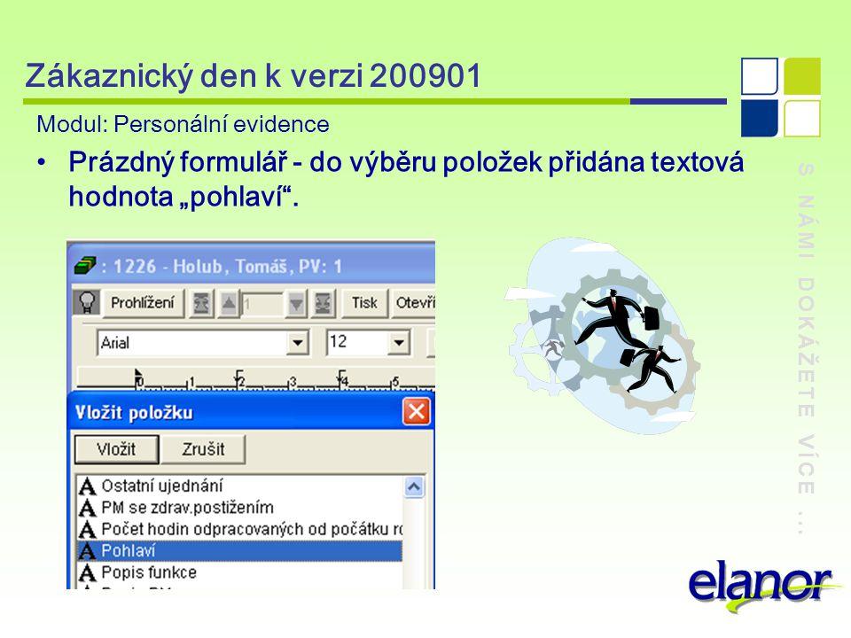 """S NÁMI DOKÁŽETE VÍCE... Zákaznický den k verzi 200901 Modul: Personální evidence Prázdný formulář - do výběru položek přidána textová hodnota """"pohlaví"""