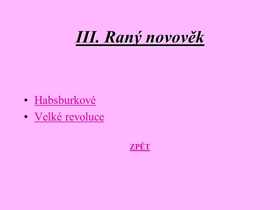 III. Raný novověk Habsburkové Velké revoluce ZPĚT