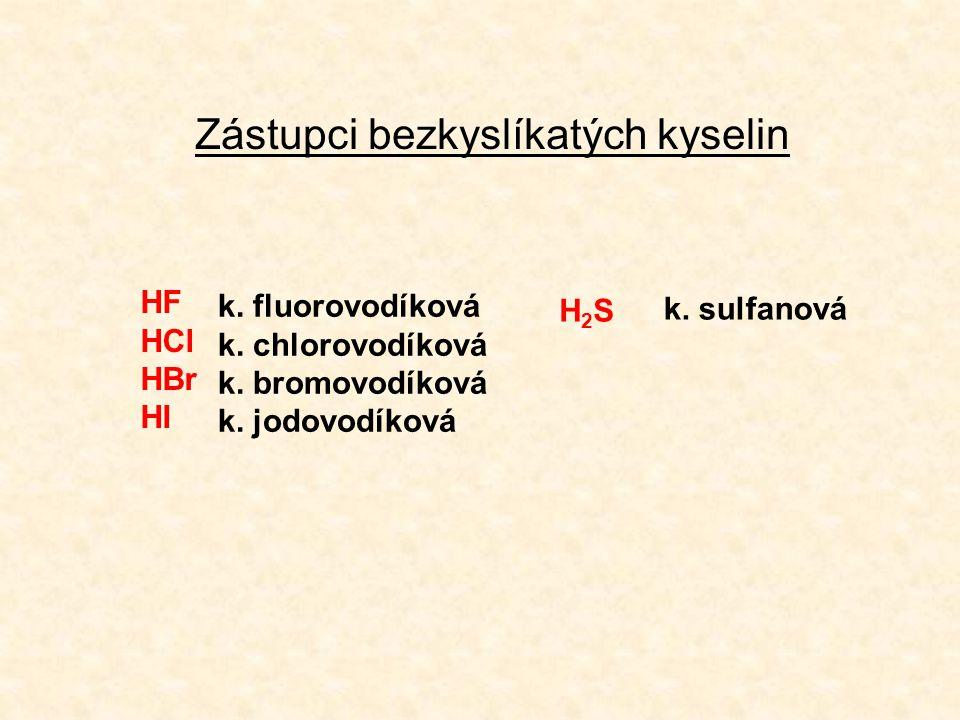 Zástupci bezkyslíkatých kyselin HF HCl HBr HI H2SH2S k.