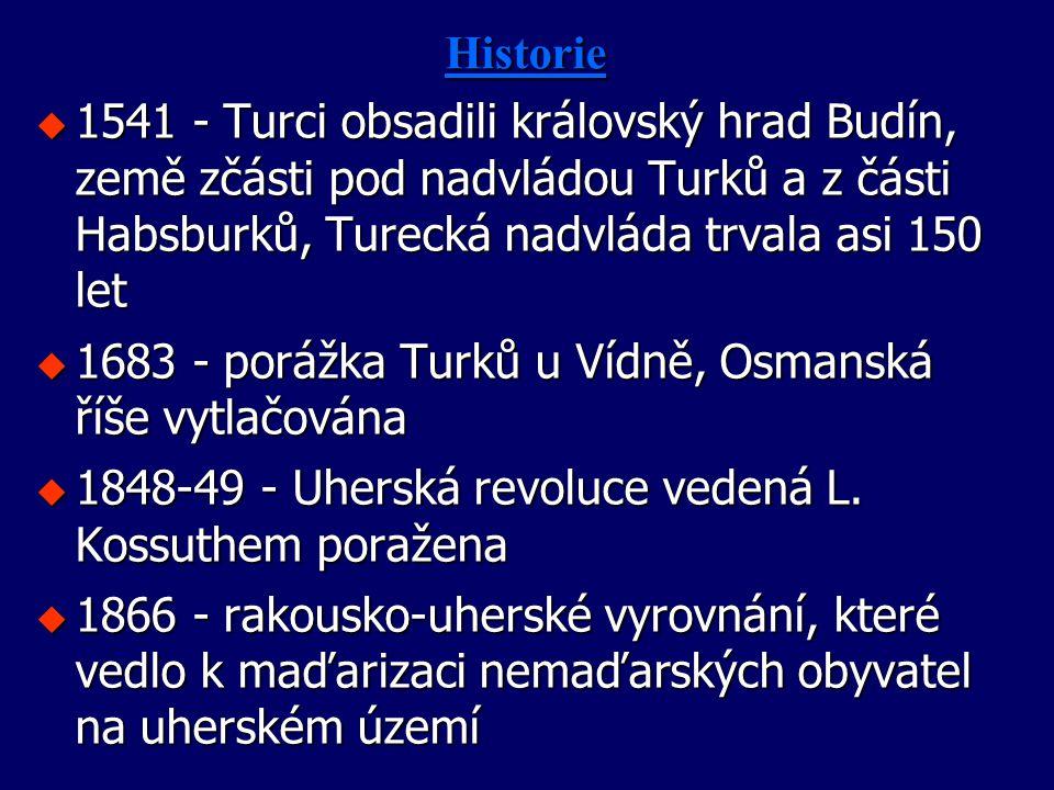 Historie u 1541 - Turci obsadili královský hrad Budín, země zčásti pod nadvládou Turků a z části Habsburků, Turecká nadvláda trvala asi 150 let u 1683